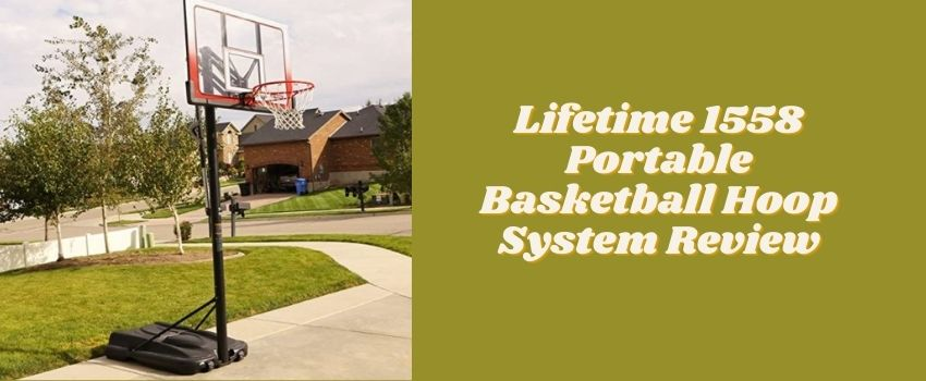 Lifetime 1558 Portable Basketball Hoop System Review