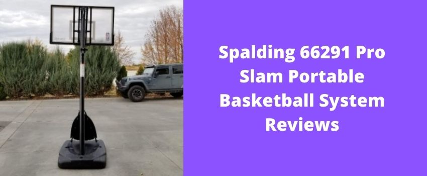Spalding 66291 Pro Slam portable basketball System Reviews