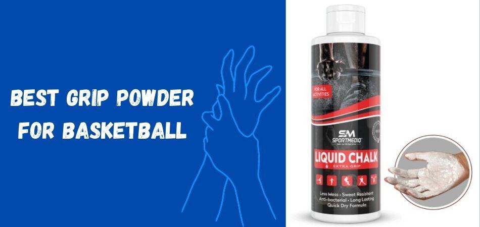 Best Grip Powder For Basketball